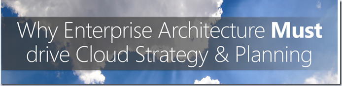 Mike Walker's Blog: Why EA's Must Drive Cloud Strategy and Planning